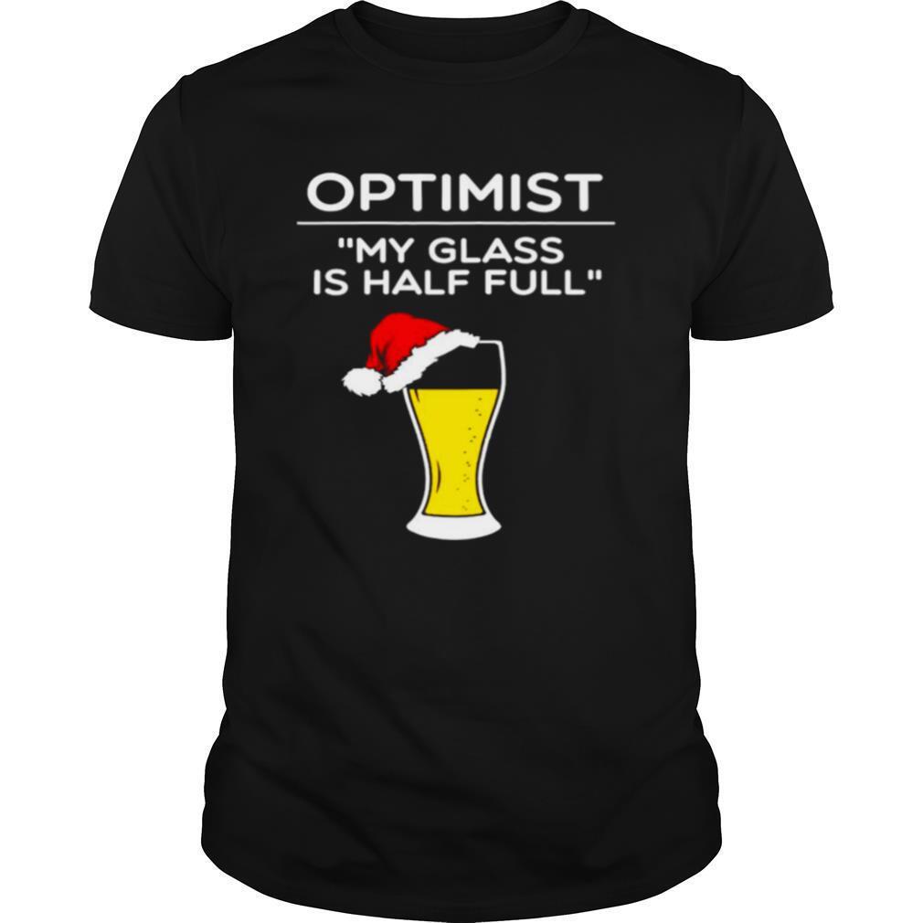 Optimist my glass is half full beer shirt Classic Men's