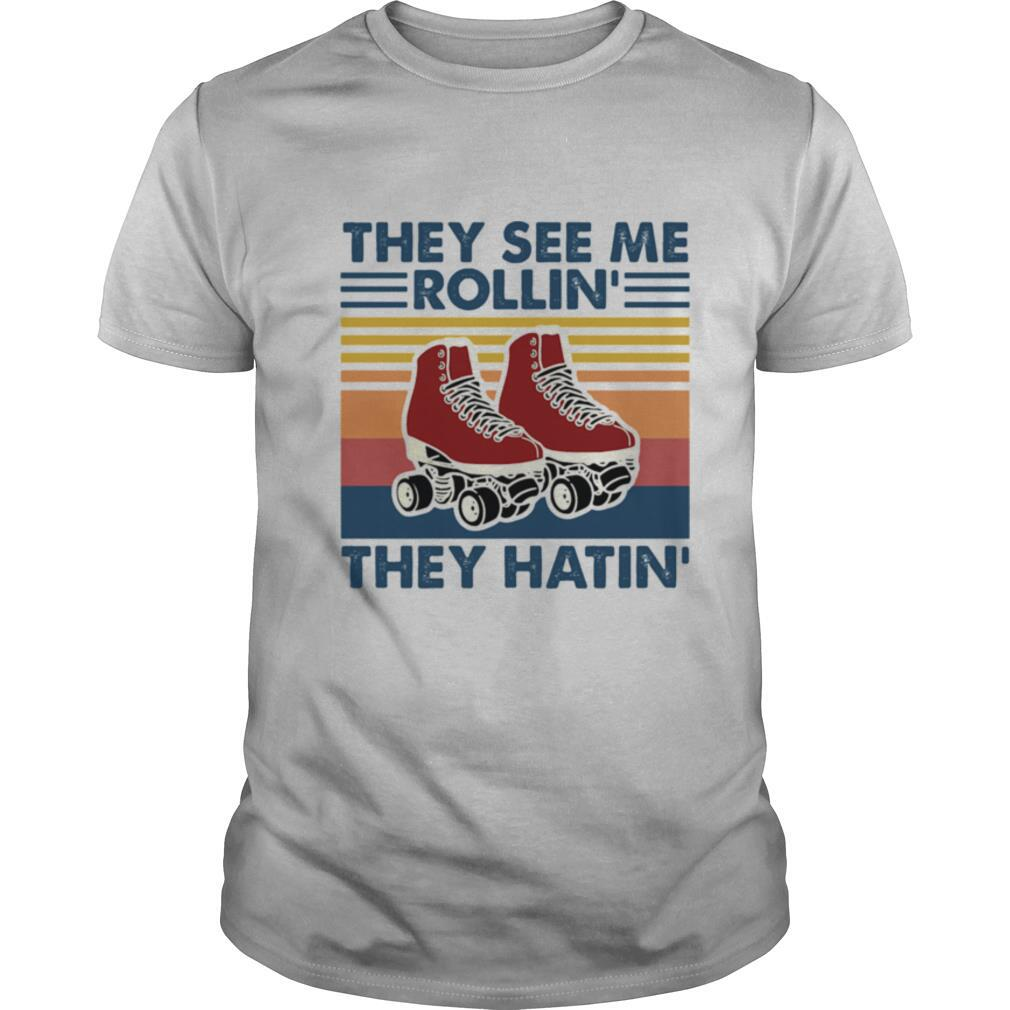 Roller Skating They See Me Rollin' They Hatin' Vintage shirt Classic Men's