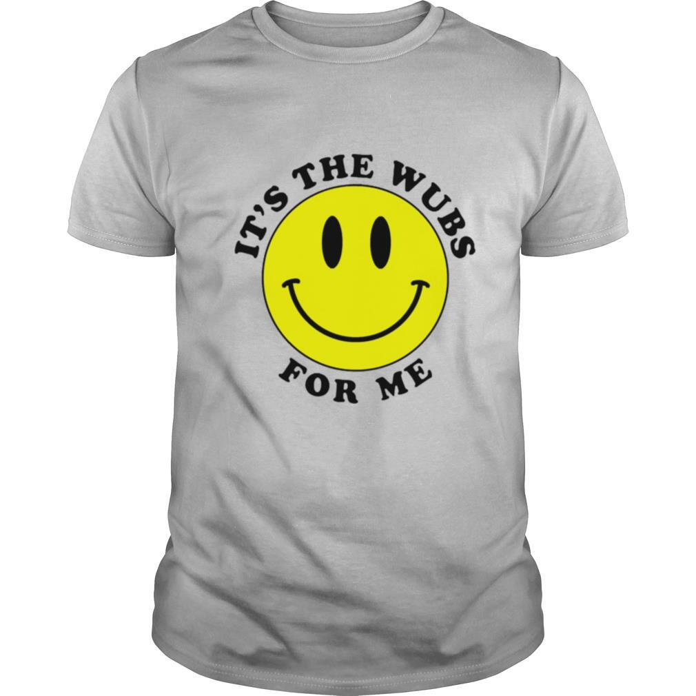Smiley face its the wubs for me shirt Classic Men's