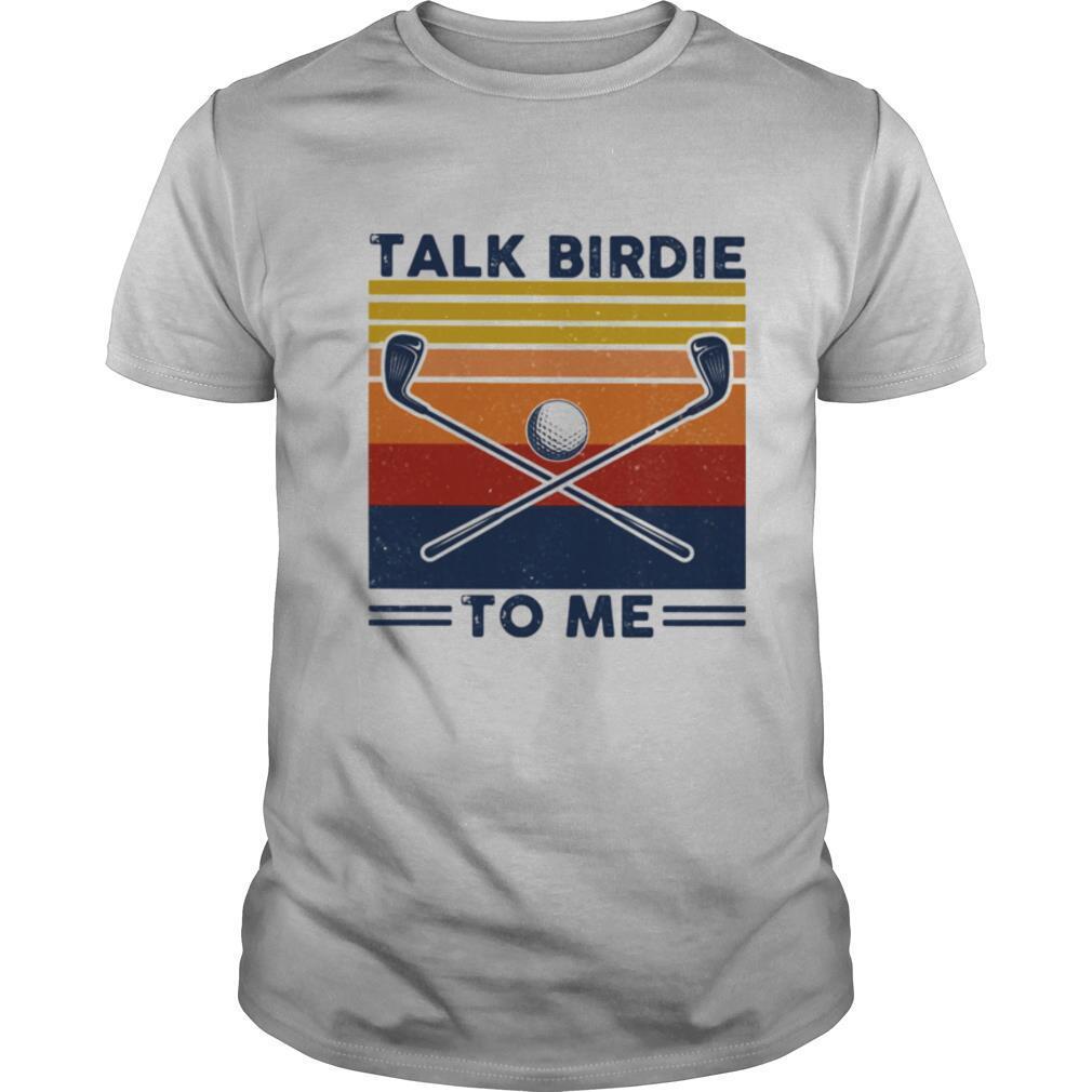 Talk Birdie To Me Golf Vintage shirt Classic Men's