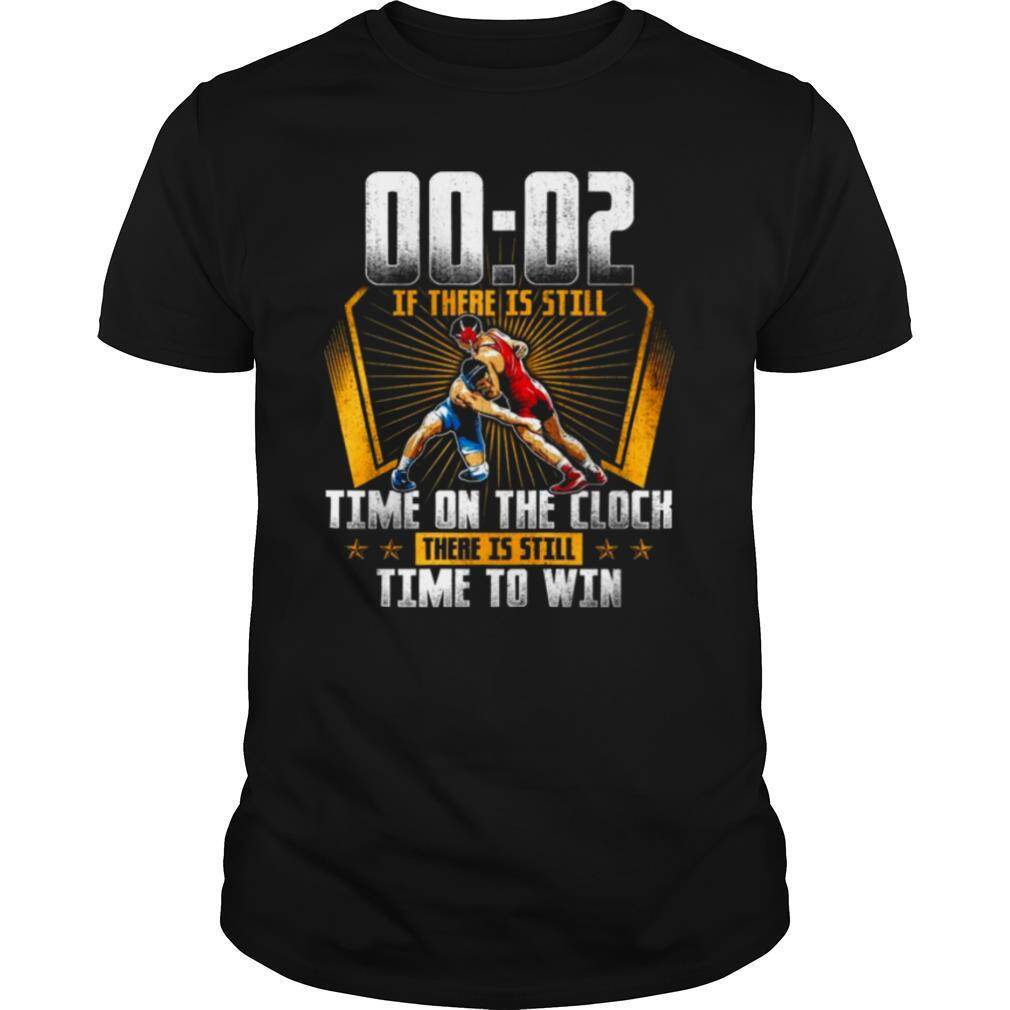 00 02 Of There Is Still Time On The Clock There Is Still Time To Win shirt Classic Men's