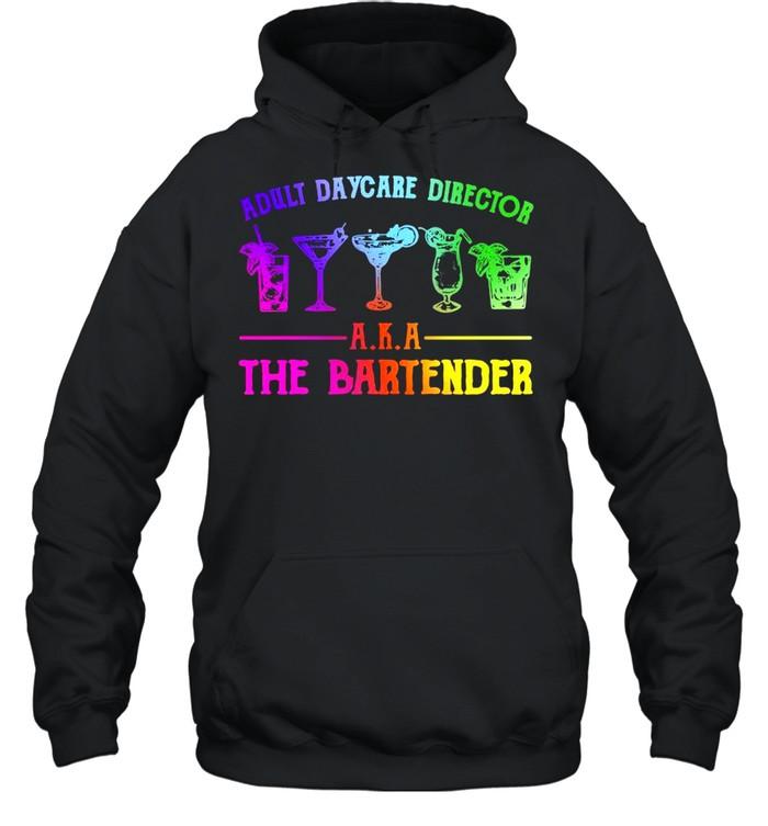 Adult daycare director aka the bartender shirt Unisex Hoodie