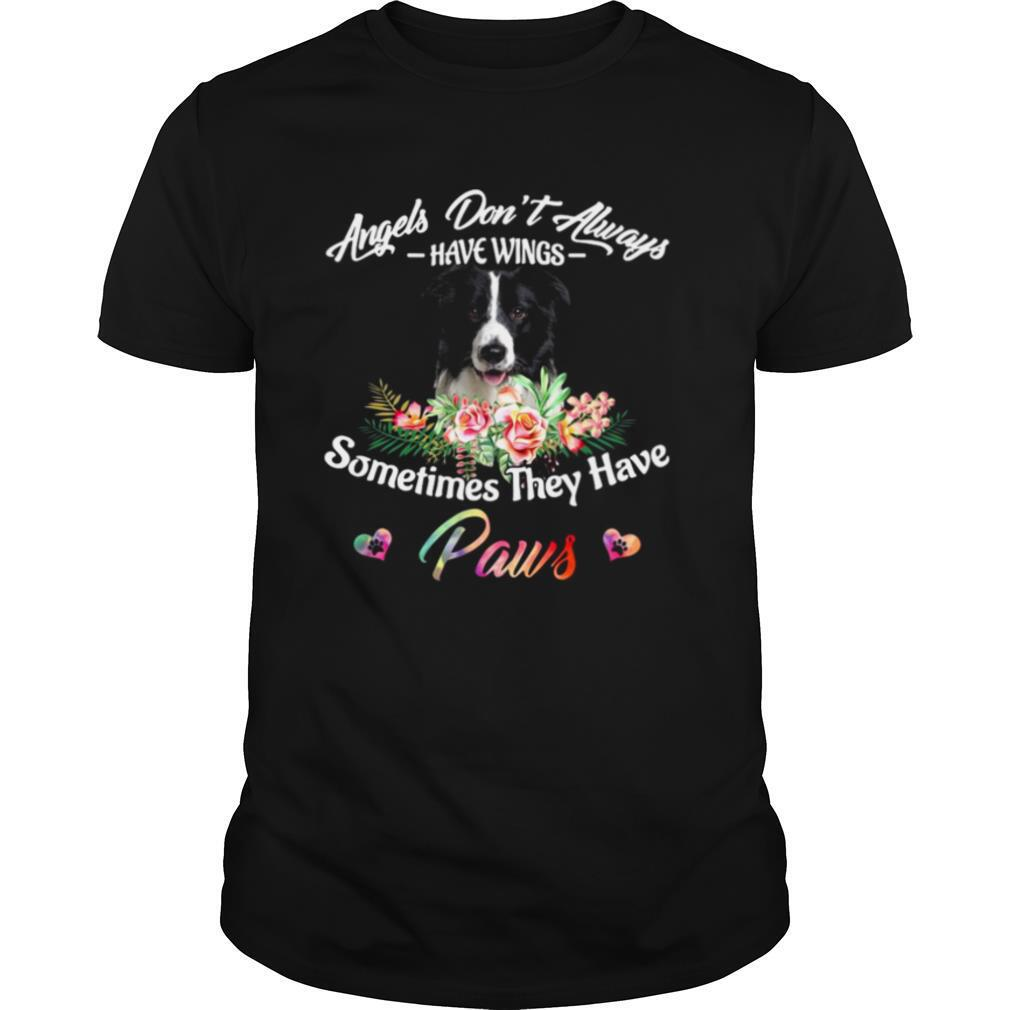 Angels Don't Always Have Wings Border Collie Sometimes They Have Paws shirt Classic Men's