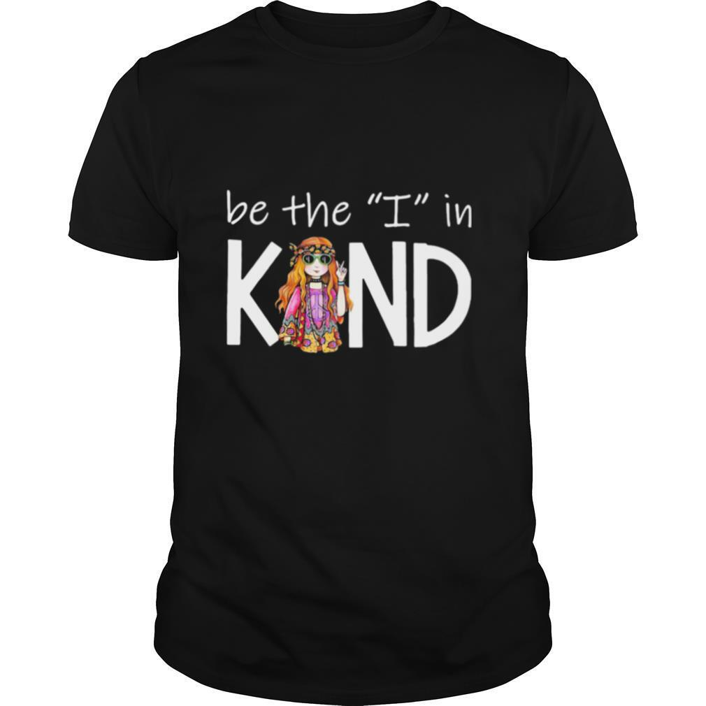 Be The I In Kind The Girl shirt Classic Men's