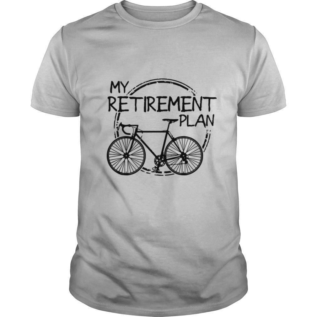 Bike Riding My Retirement Plan shirt Classic Men's
