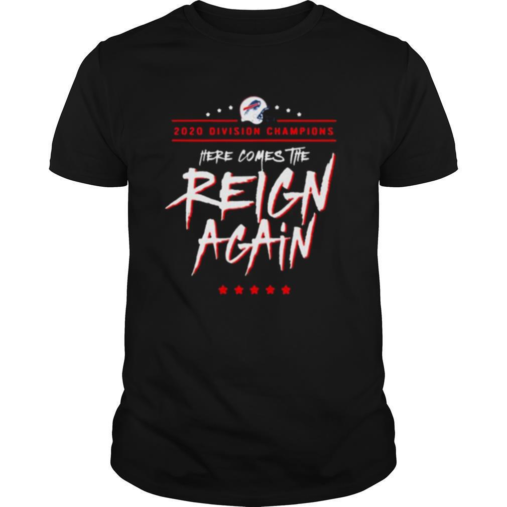 Buffalo Bills 2020 Division Champions Here Comes The Reign Again shirt Classic Men's