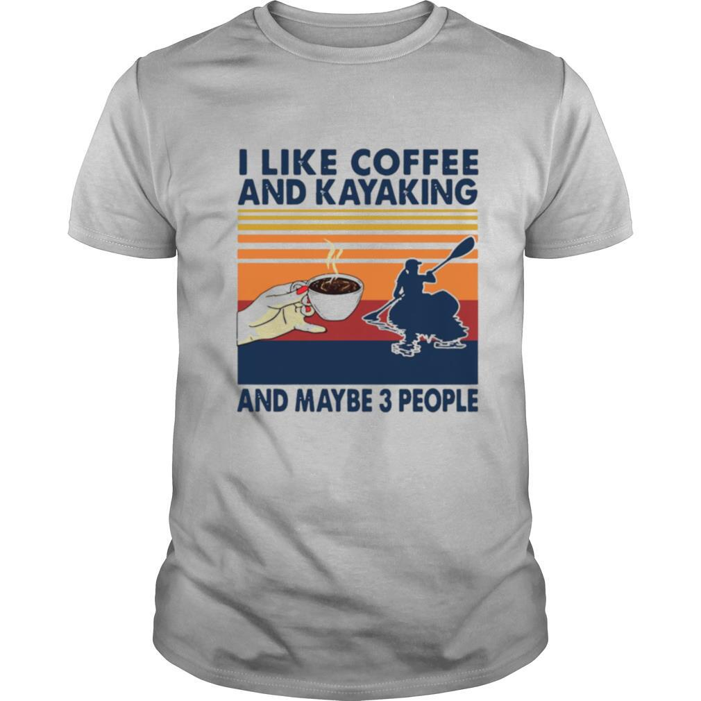 I Like Coffee And Kayaking And Maybe 3 People Vintage Retro shirt Classic Men's