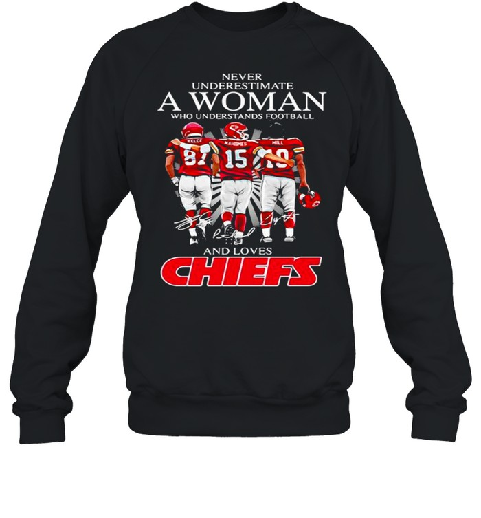Never Underestimate Who Understand And Loves Chiefs shirt Unisex Sweatshirt