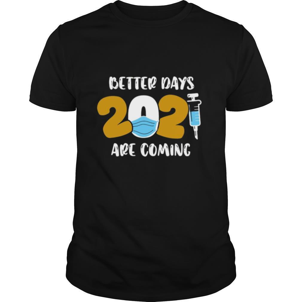 Nurse Better Days 2021 Are Coming shirt Classic Men's