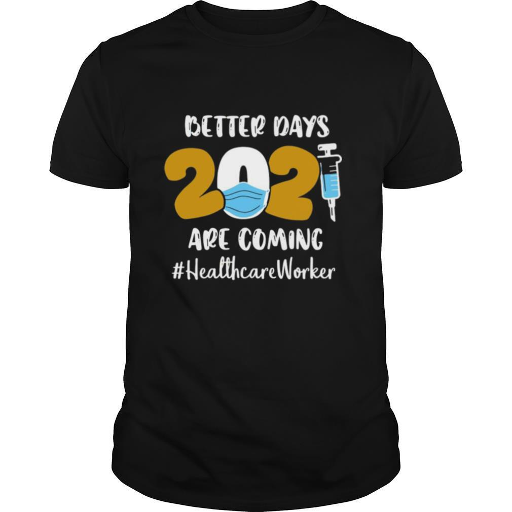 Nurse Better Days Are Coming Healthcare Worker shirt Classic Men's