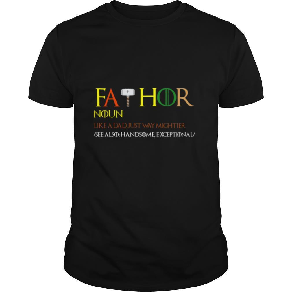 Thor Fathor Noun Like A Dad Just Way Mightier shirt Classic Men's