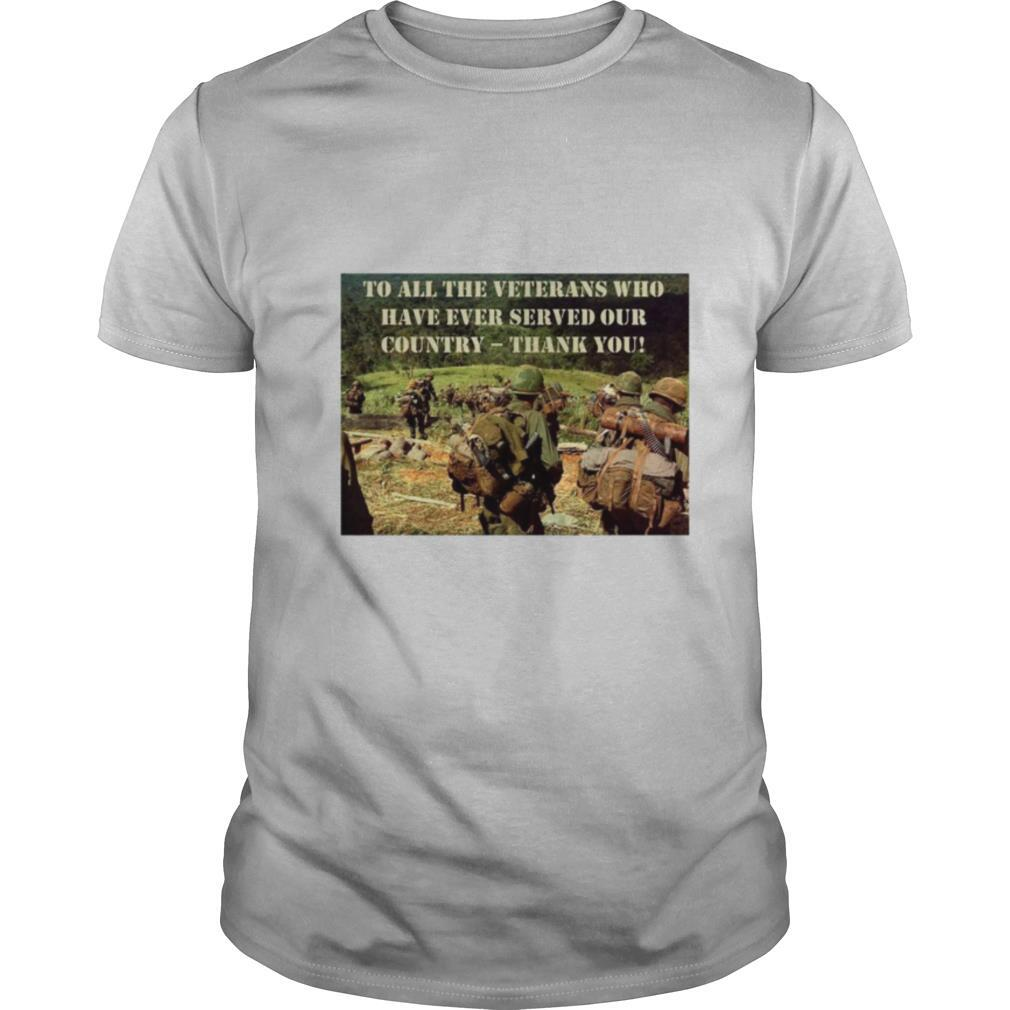 To All The Veterans Who Have Ever Served Our Country Thank You shirt Classic Men's