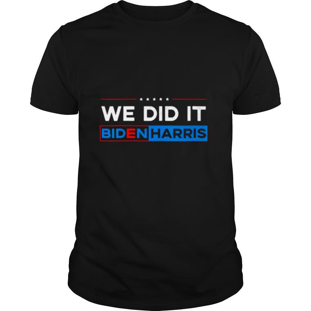 We Did It Biden Harris shirt Classic Men's