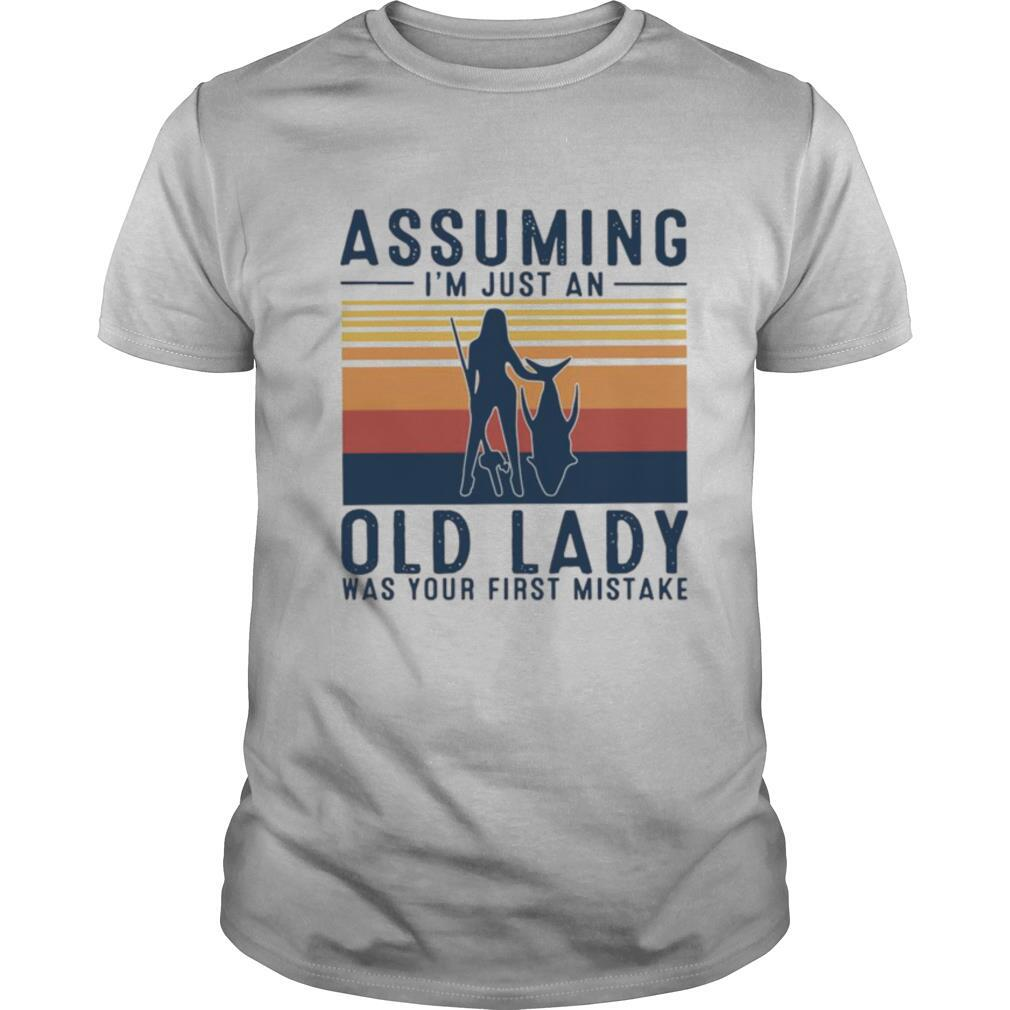 Assuming Im Just An Old Lady Was Your First Mistake Vintage Retro shirt Classic Men's