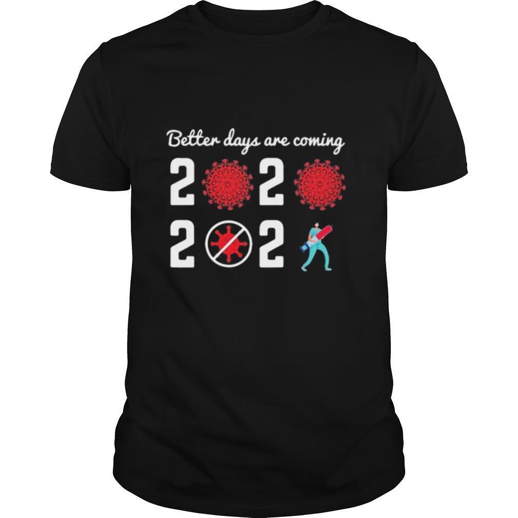 Better days are coming virus corona 2020 2021 shirt Classic Men's