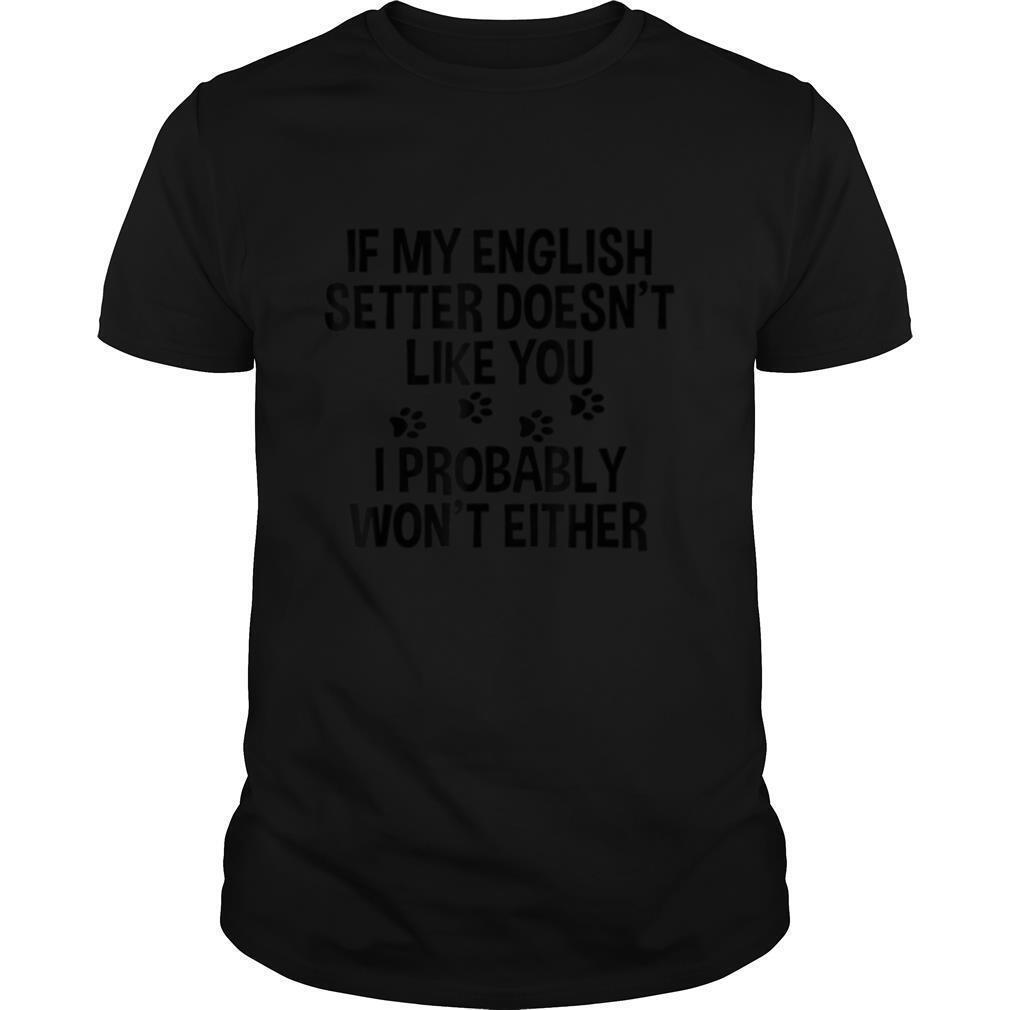 English Setter Shirt, English Setter Gift, If My English shirt Classic Men's