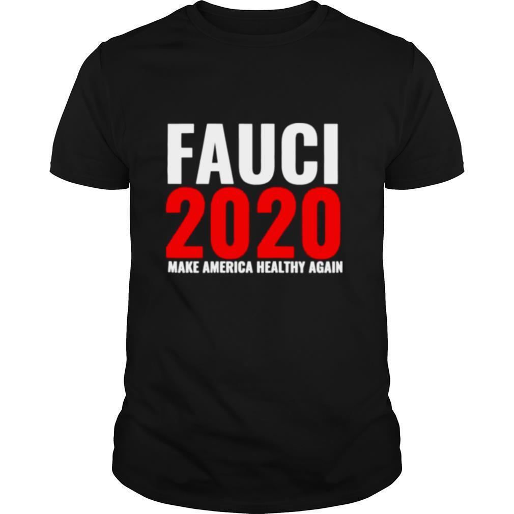 Fauci 2020 Make America Healthy Again shirt Classic Men's