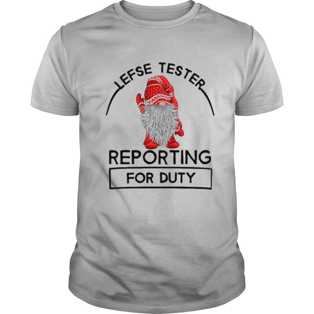 Gnomes Lefse Tester Reporting For Duty shirt Classic Men's