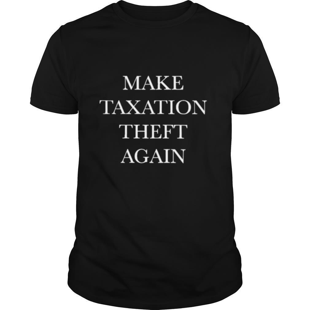 Make taxation theft again shirt Classic Men's