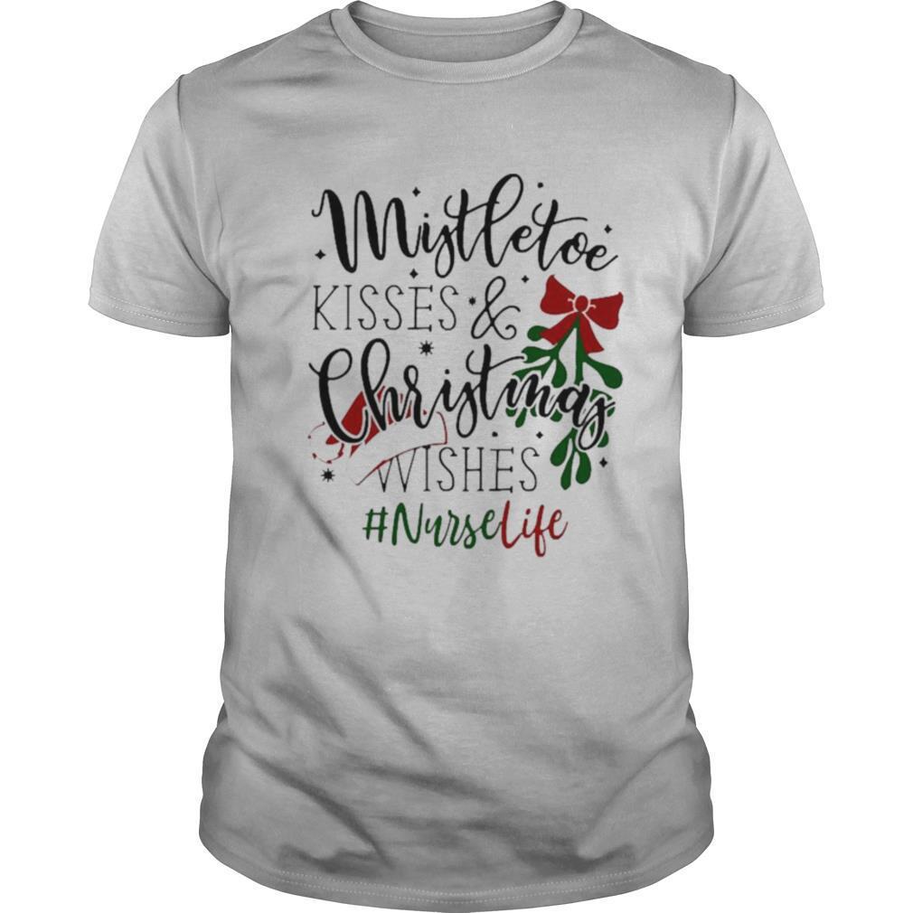 Nurse life Mistletoe kisses and Christmas wishes shirt Classic Men's