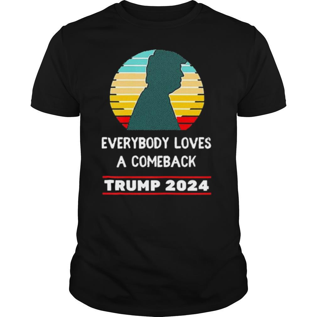 Trump 2024 Everybody Loves A Comeback Vintage shirt Classic Men's
