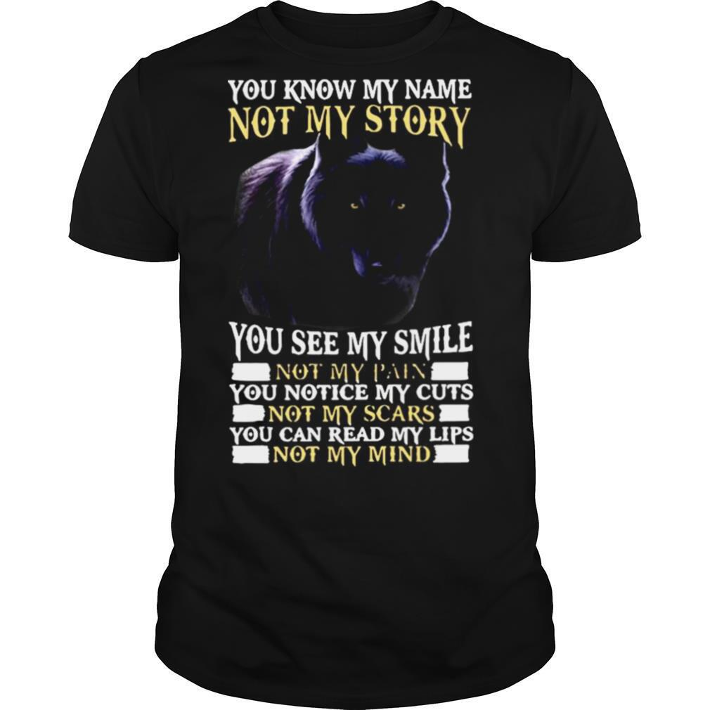 Wolf You Know My Name Not My Story You See My Smile shirt Classic Men's