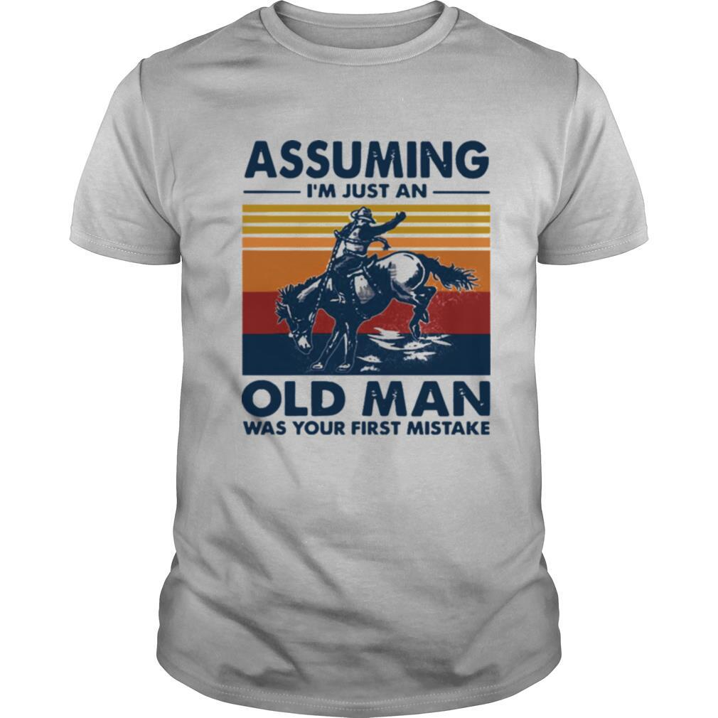 Assuming Im Just An Old Man Was Your First Mistake Riding Horse Vintage Retro shirt Classic Men's