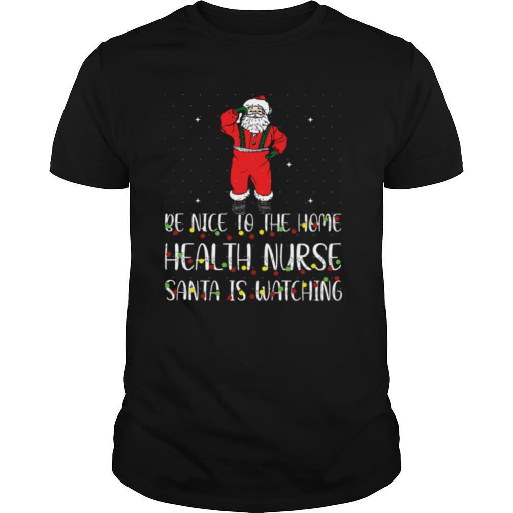 Be Nice To The Nurse Santa Is Watching Christmas Be Nice To The Nurse Santa Is Watching shirt Classic Men's