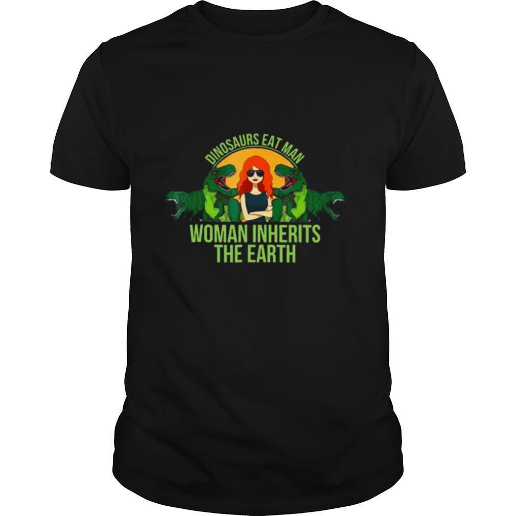 Dinosaurs Eat Man Woman Inherits The Earth shirt Classic Men's