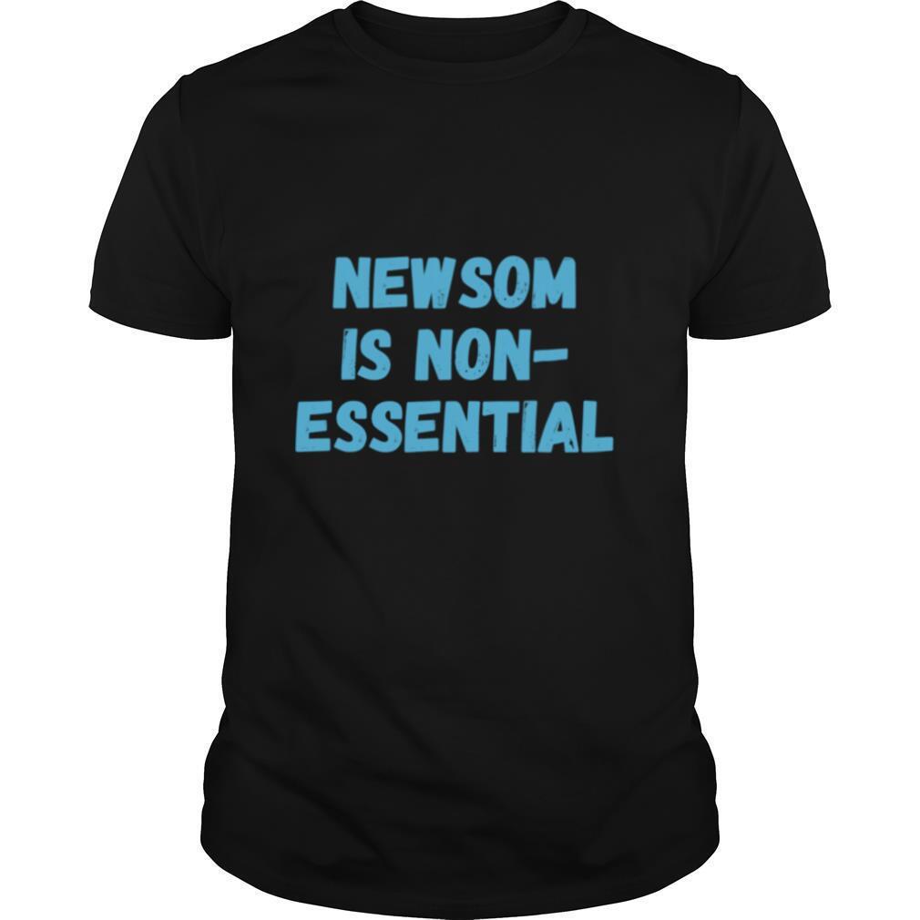 Gavin Newsom Is NonEssential shirt Classic Men's