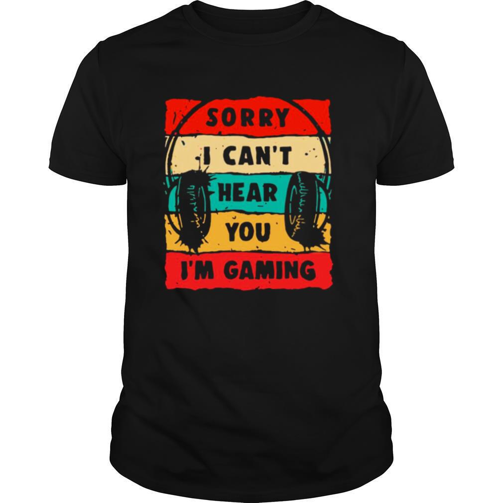 Headphone Sorry I Cant Hear You Im Gaming Vintage shirt Classic Men's