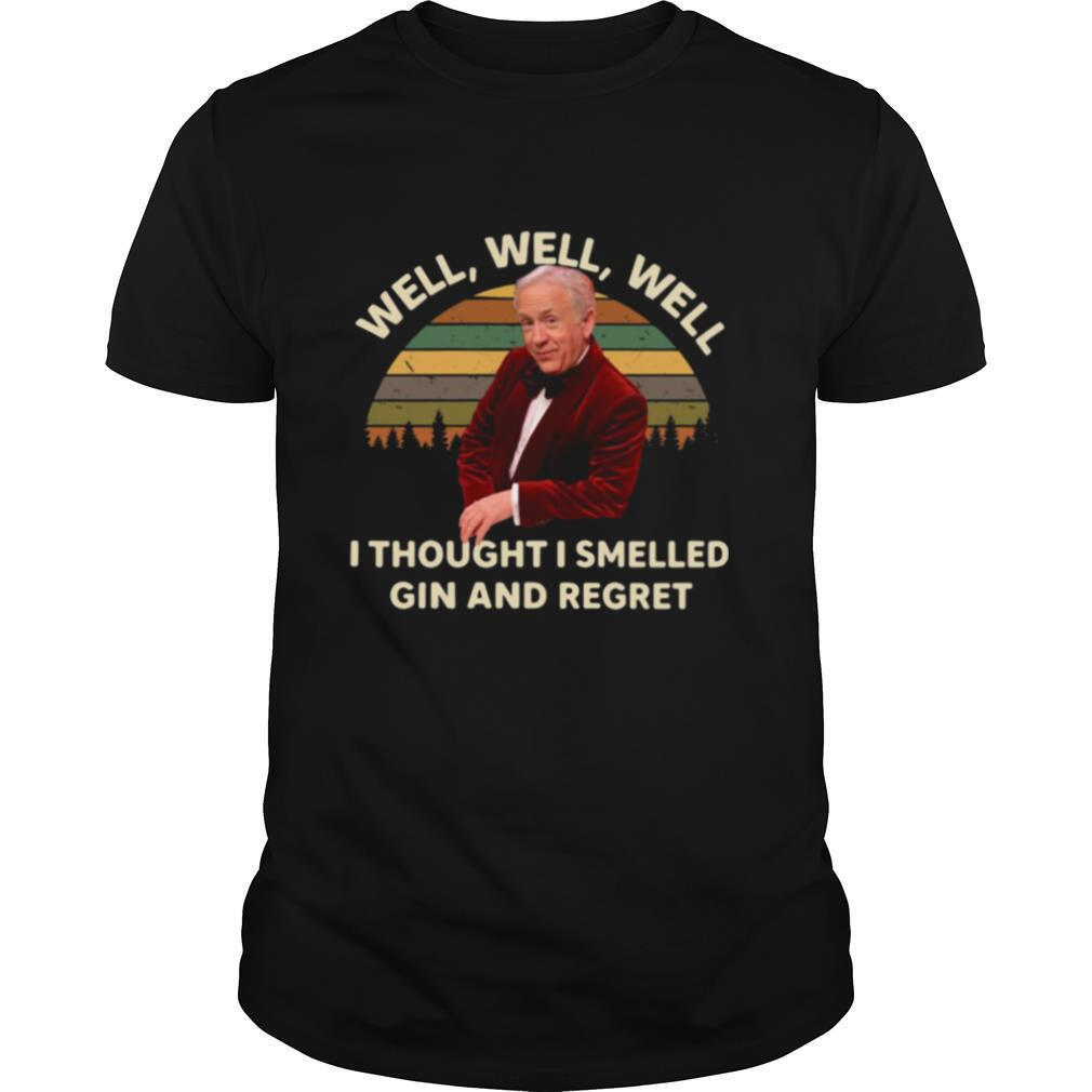 Leslie Jordan well well well I thought I smelled gin and regret vintage shirt Classic Men's
