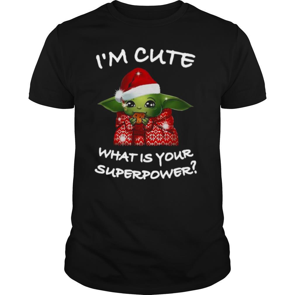 Santa Baby Yoda Im Cute What Is Your Superpower Christmas shirt Classic Men's