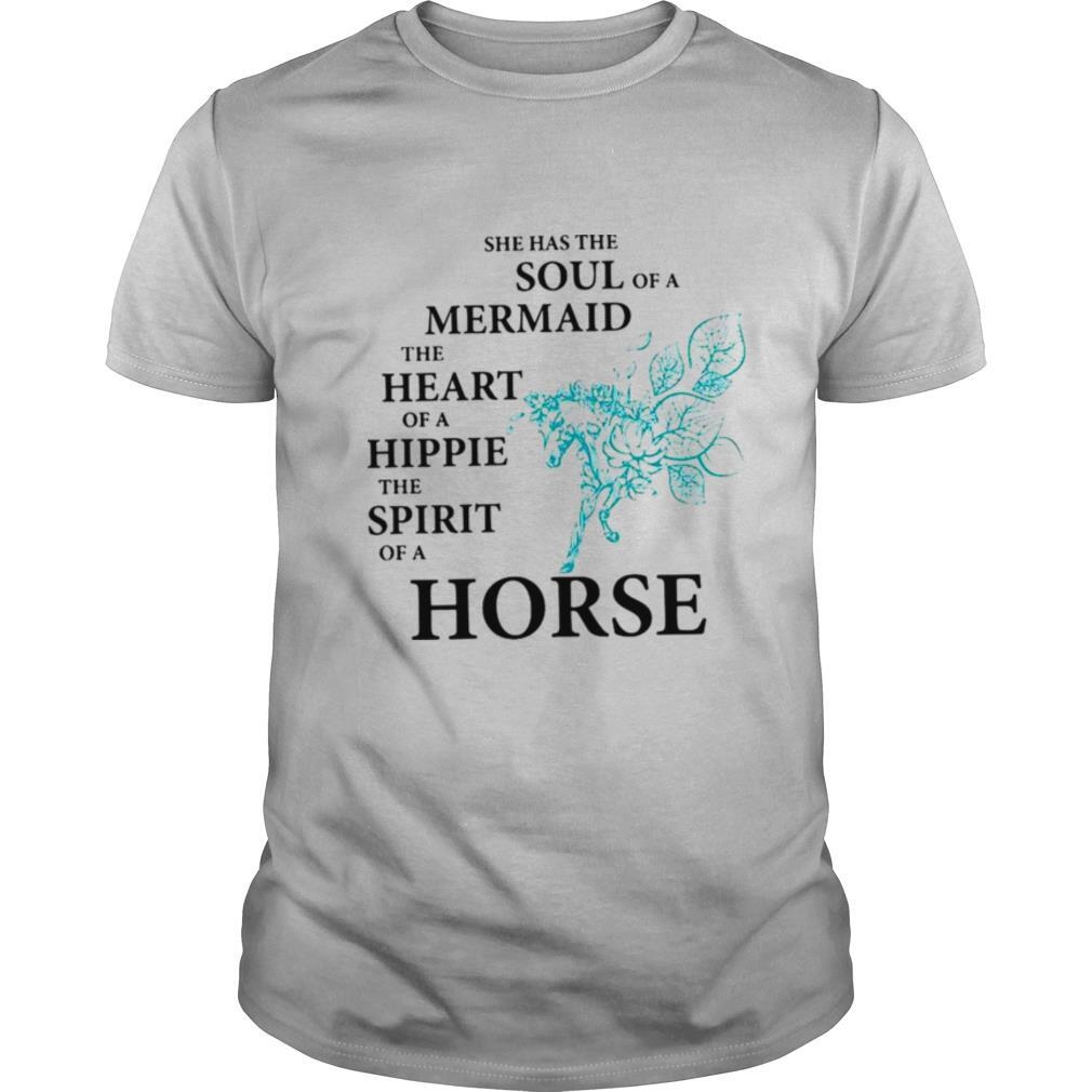 She Has The Soul Of A Mermaid The Heart Of A Hippie The Spirit Of A Horse shirt Classic Men's
