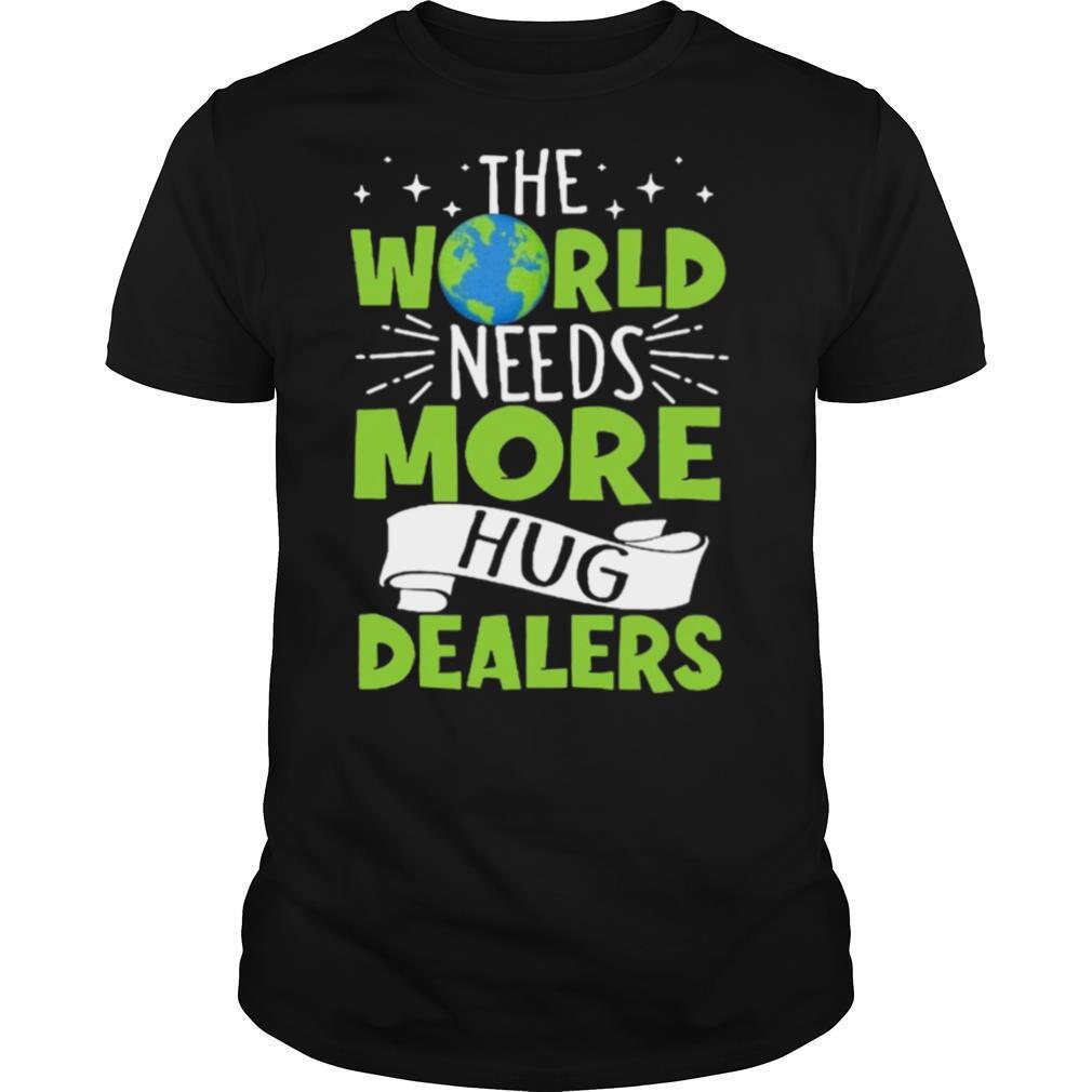 The World Needs More Hug Dealers shirt Classic Men's