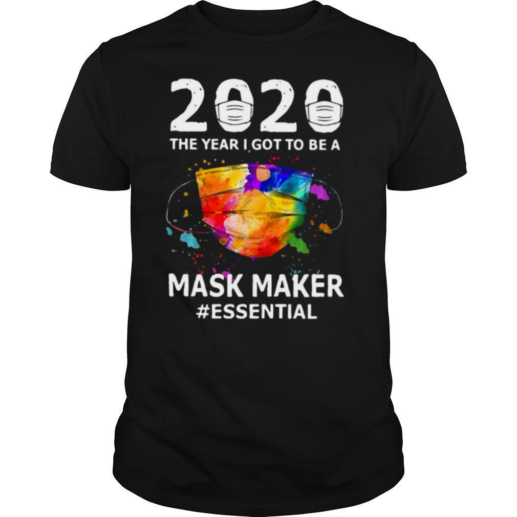 2020 The Year I Got To Be A Mask Maker #Essential shirt Classic Men's