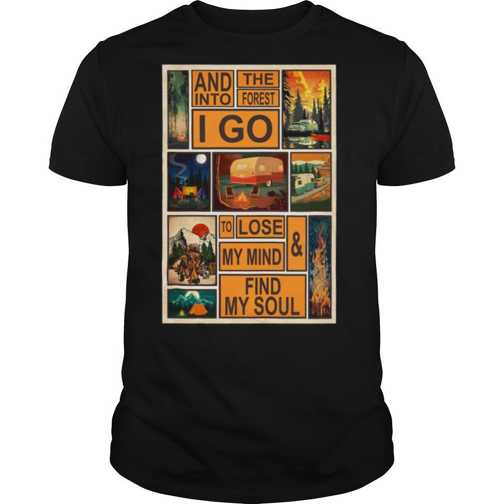 Camping and into the forest I go to lose my mind shirt Classic Men's