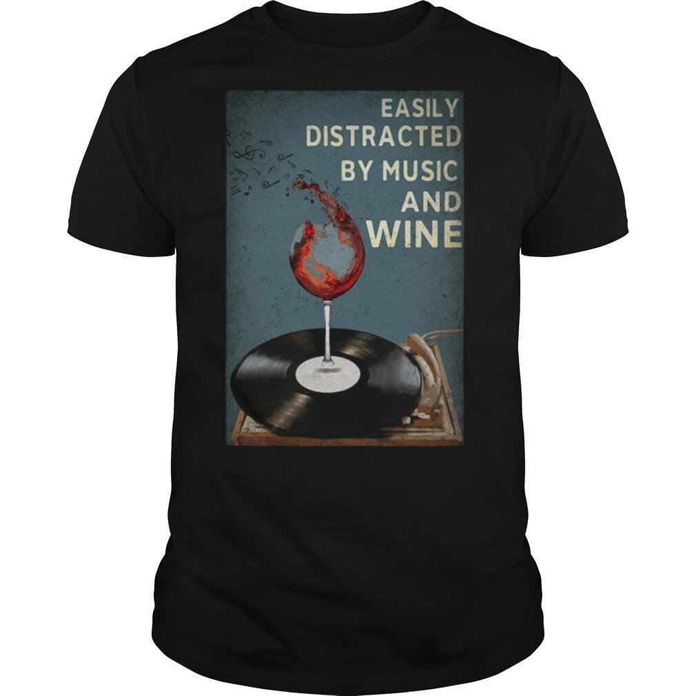 Easily distracted by music and wine shirt Classic Men's