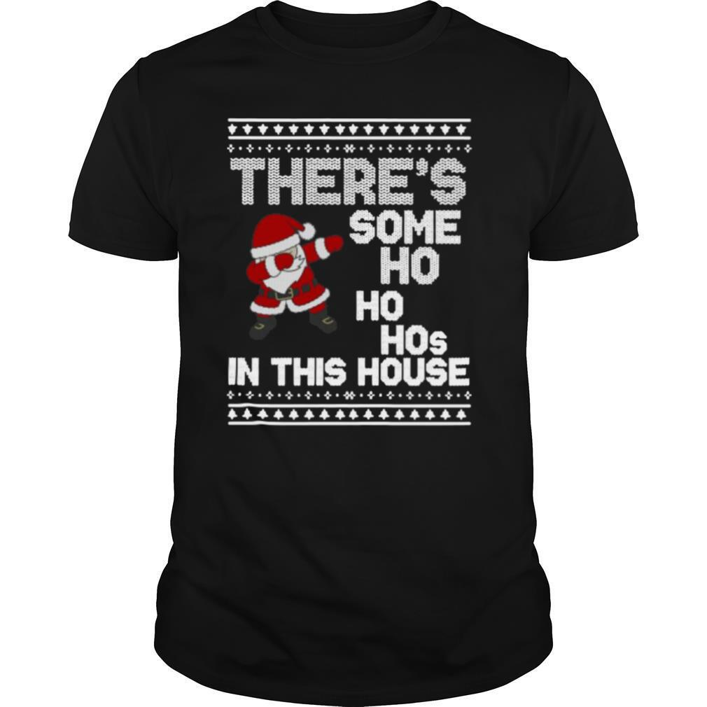 Santa Dabbing There's Some Ho Ho Hos In This House Ugly Christmas shirt Classic Men's