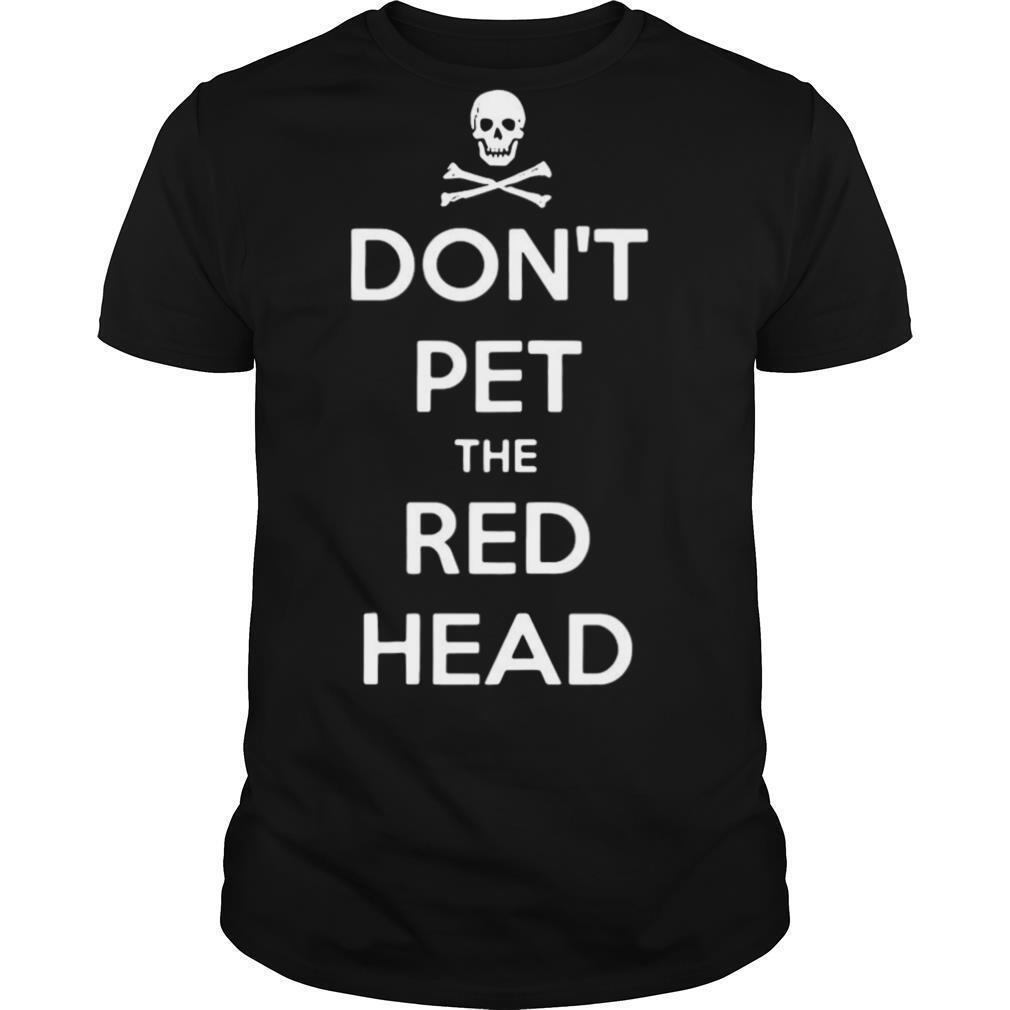 Skull Don't Pet The Red Head shirt Classic Men's