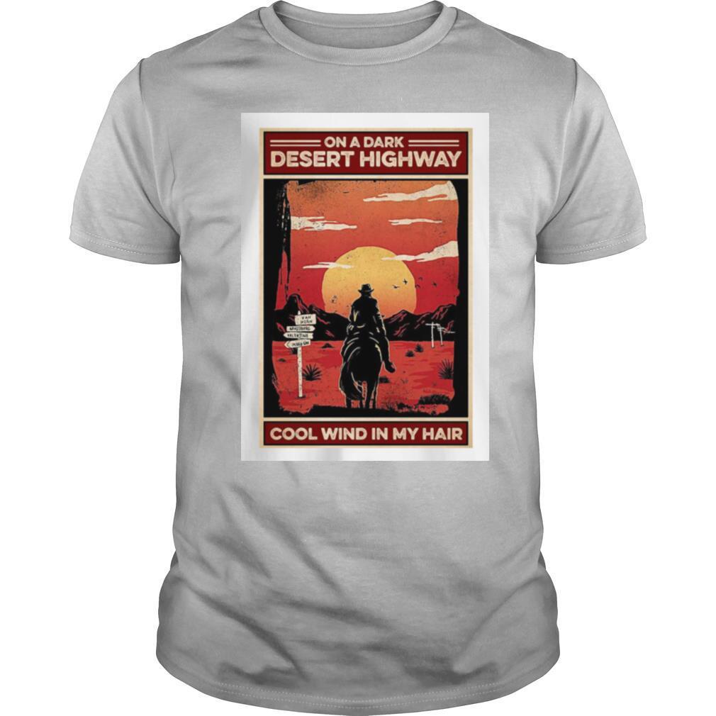 Cowboy sunset poster on a dark desert highway cool wind in my hair shirt Classic Men's