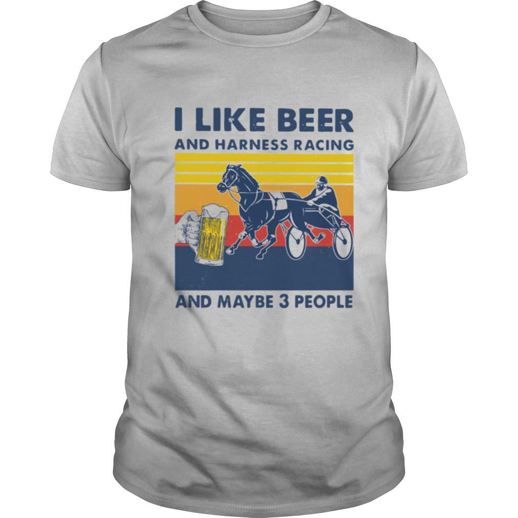 I Like Beer And Harness Racing And Maybe 3 People Vintage shirt Classic Men's