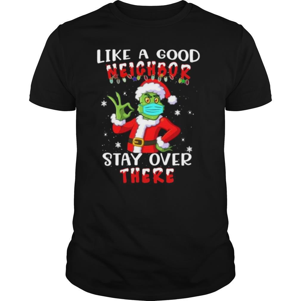 Like A Good Neighbor Stay Over There Christmas shirt Classic Men's