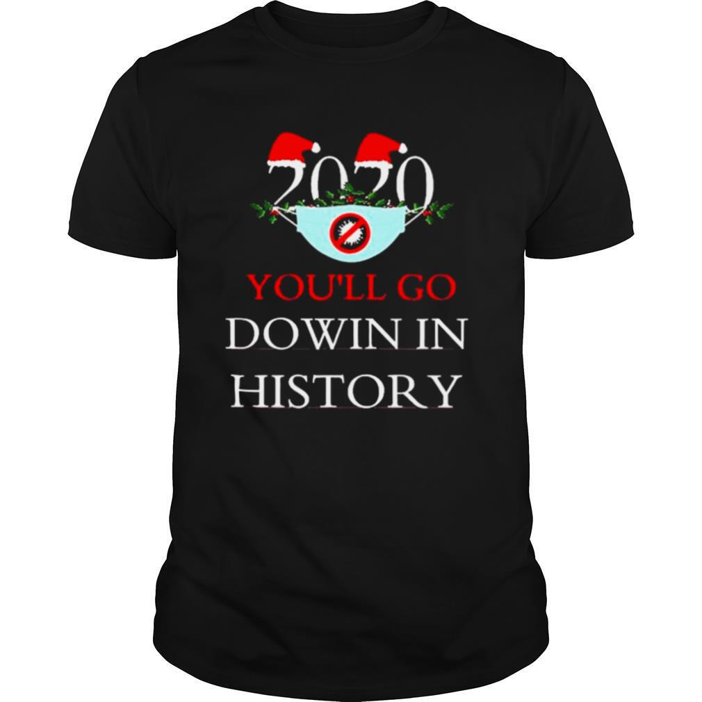 2020 Youll Go Dowin In History Christmas shirt Classic Men's
