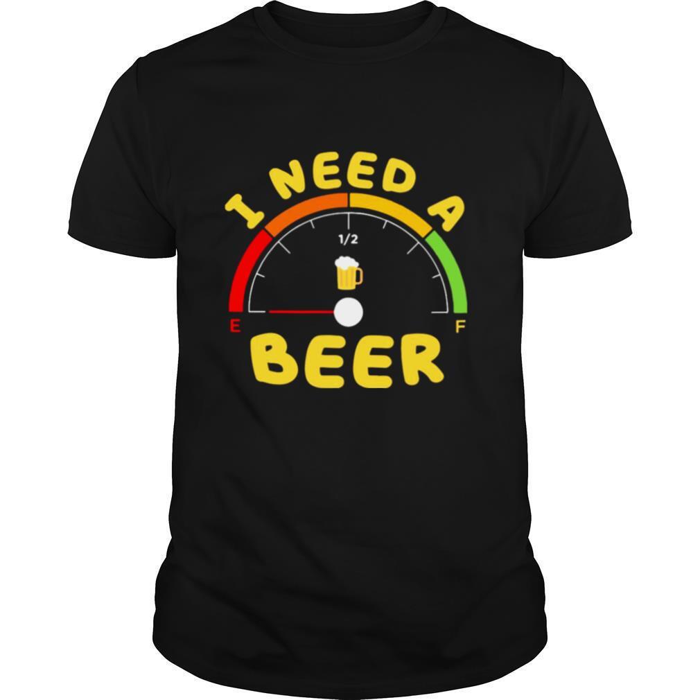 I Need A Beer shirt Classic Men's