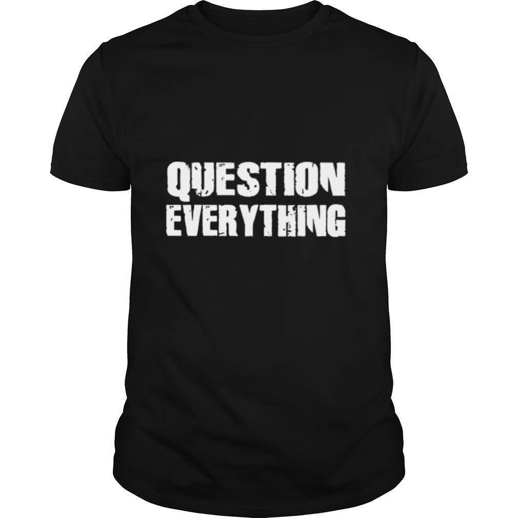 Question Everything shirt Classic Men's