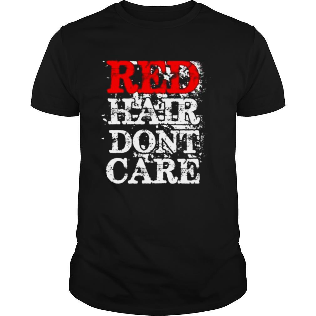 Red Hair Don't Care shirt Classic Men's
