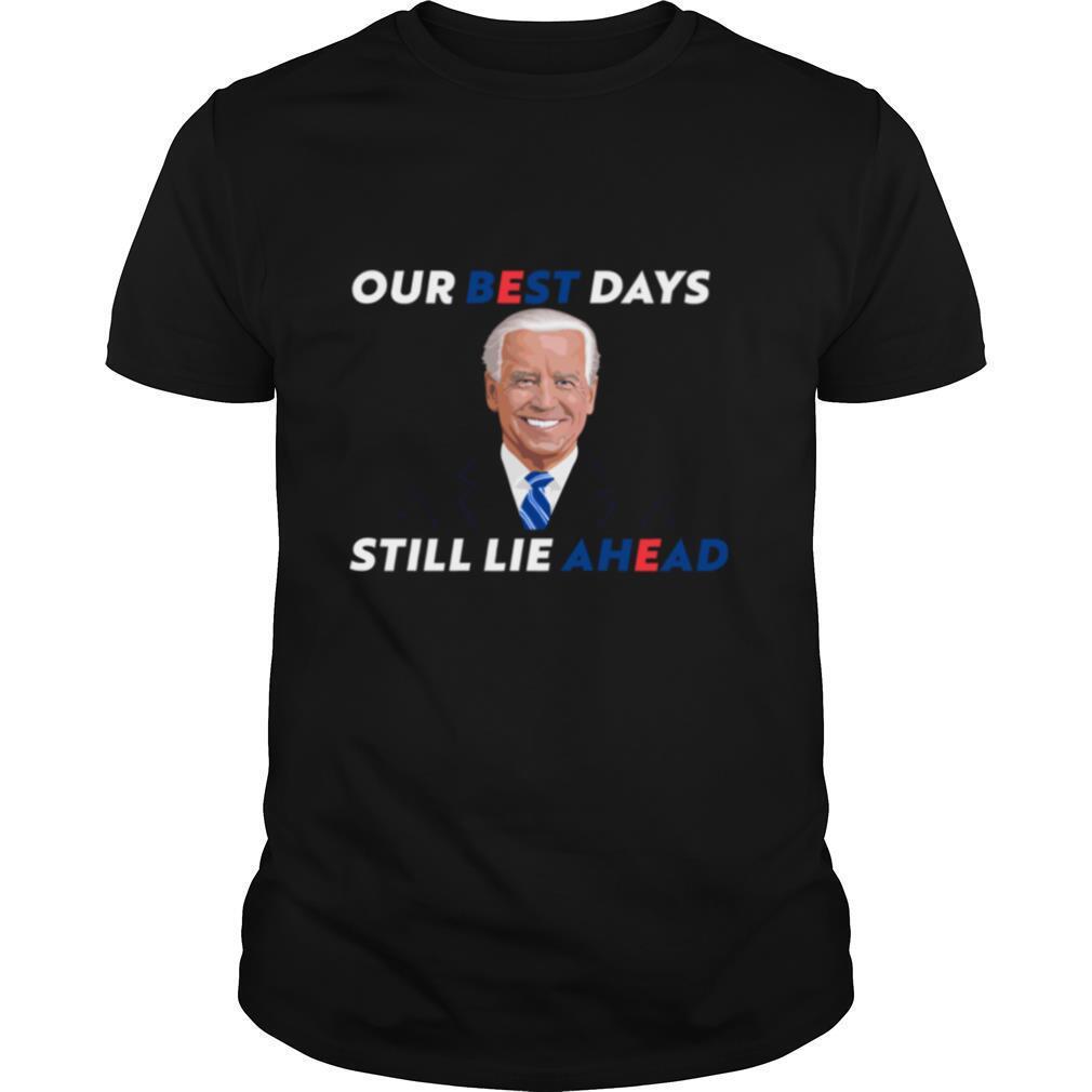 Best Ahead Joe Biden Campaign Slogan Election shirt Classic Men's