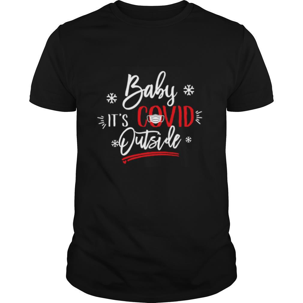 Christmas Baby Its Covid Outside shirt Classic Men's