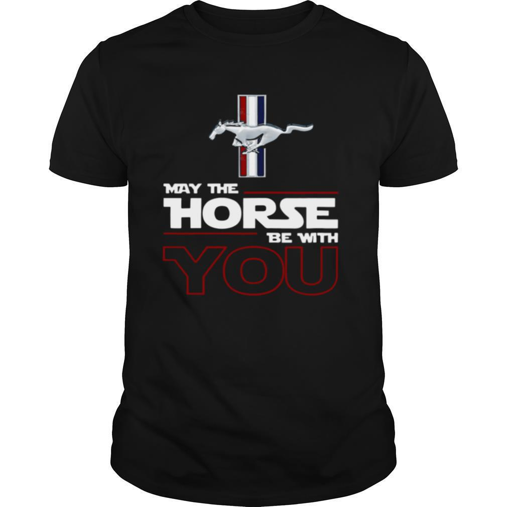 Ford Mustang May The Horse Be With You shirt Classic Men's